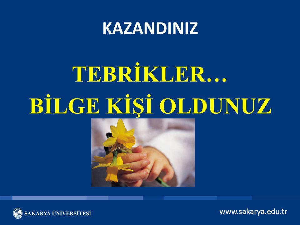 www.sakarya.edu.tr Ana Sayfa YANLIŞ CEVAP EN BAŞA DÖNÜNÜZ