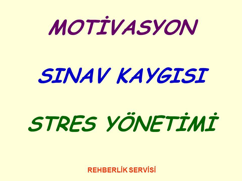 REHBERLİK SERVİSİ MOTİVASYON SINAV KAYGISI STRES YÖNETİMİ