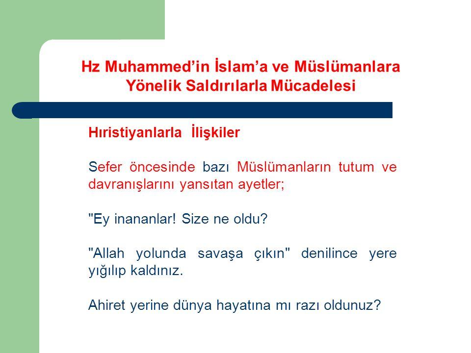 Hıristiyanlarla İlişkiler Sefer öncesinde bazı Müslümanların tutum ve davranışlarını yansıtan ayetler;