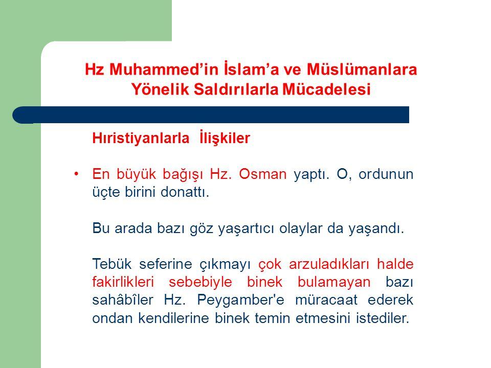 Hıristiyanlarla İlişkiler En büyük bağışı Hz.Osman yaptı.