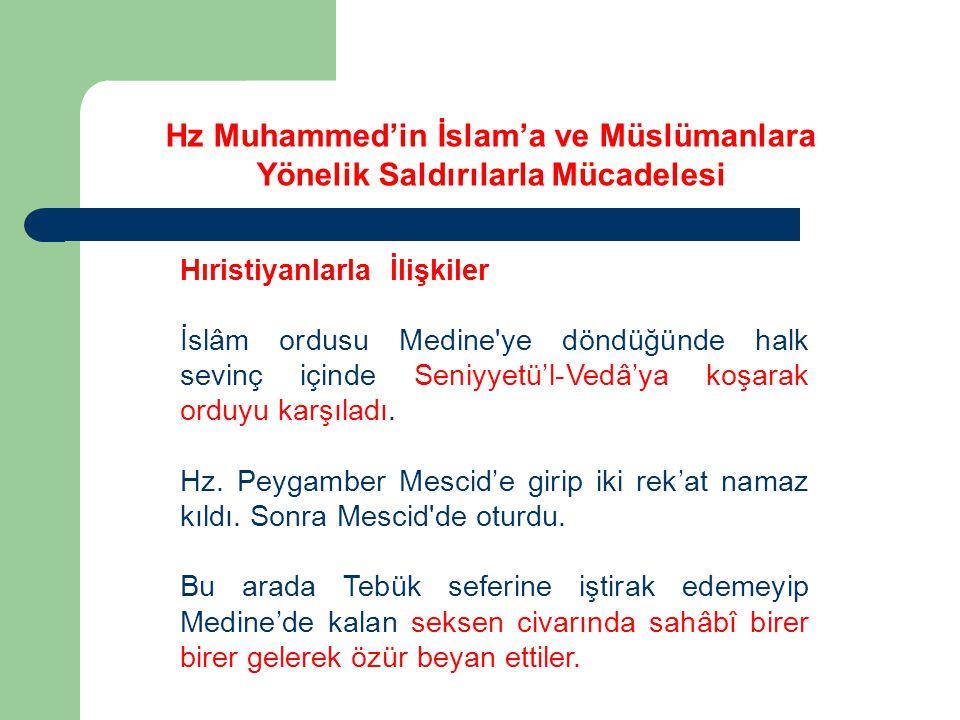 Hıristiyanlarla İlişkiler İslâm ordusu Medine ye döndüğünde halk sevinç içinde Seniyyetü'l-Vedâ'ya koşarak orduyu karşıladı.