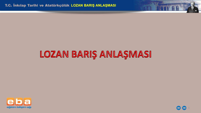 T.C. İnkılap Tarihi ve Atatürkçülük LOZAN BARIŞ ANLAŞMASI 1
