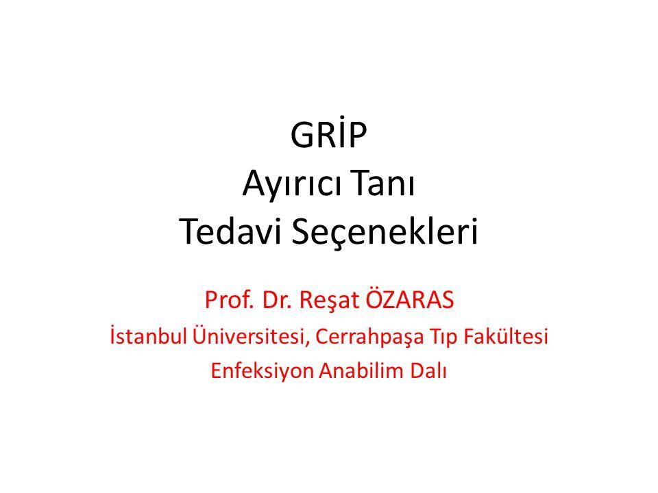 GRİP Ayırıcı Tanı Tedavi Seçenekleri Prof.Dr.