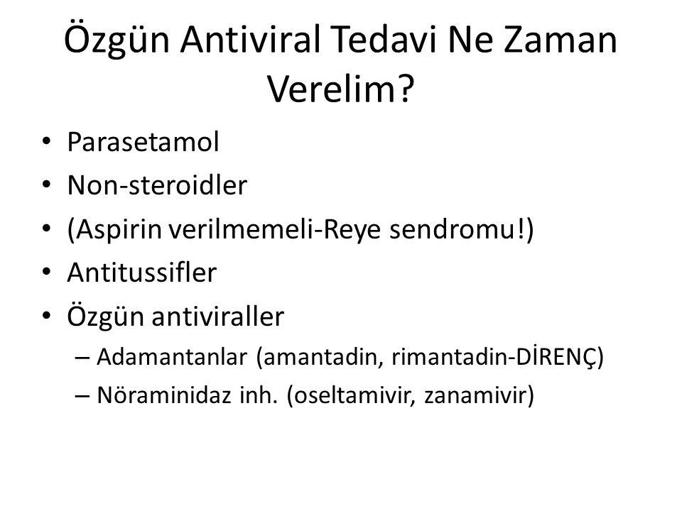 Özgün Antiviral Tedavi Ne Zaman Verelim.