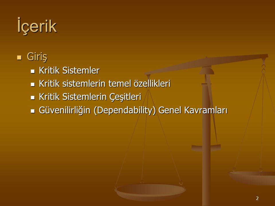 2 İçerik Giriş Giriş Kritik Sistemler Kritik Sistemler Kritik sistemlerin temel özellikleri Kritik sistemlerin temel özellikleri Kritik Sistemlerin Çe