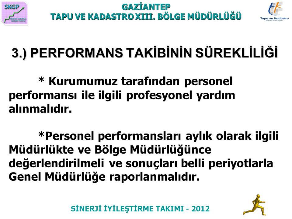 3.) PERFORMANS TAKİBİNİN SÜREKLİLİĞİ 3.) PERFORMANS TAKİBİNİN SÜREKLİLİĞİ * Kurumumuz tarafından personel performansı ile ilgili profesyonel yardım al