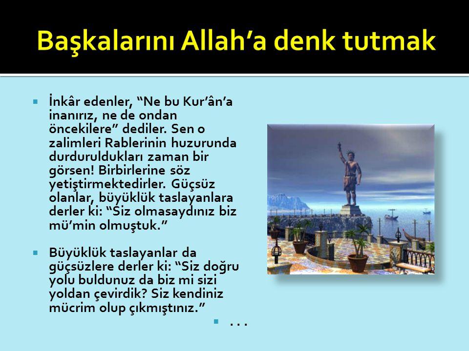 """ İnkâr edenler, """"Ne bu Kur'ân'a inanırız, ne de ondan öncekilere"""" dediler. Sen o zalimleri Rablerinin huzurunda durduruldukları zaman bir görsen! Bir"""