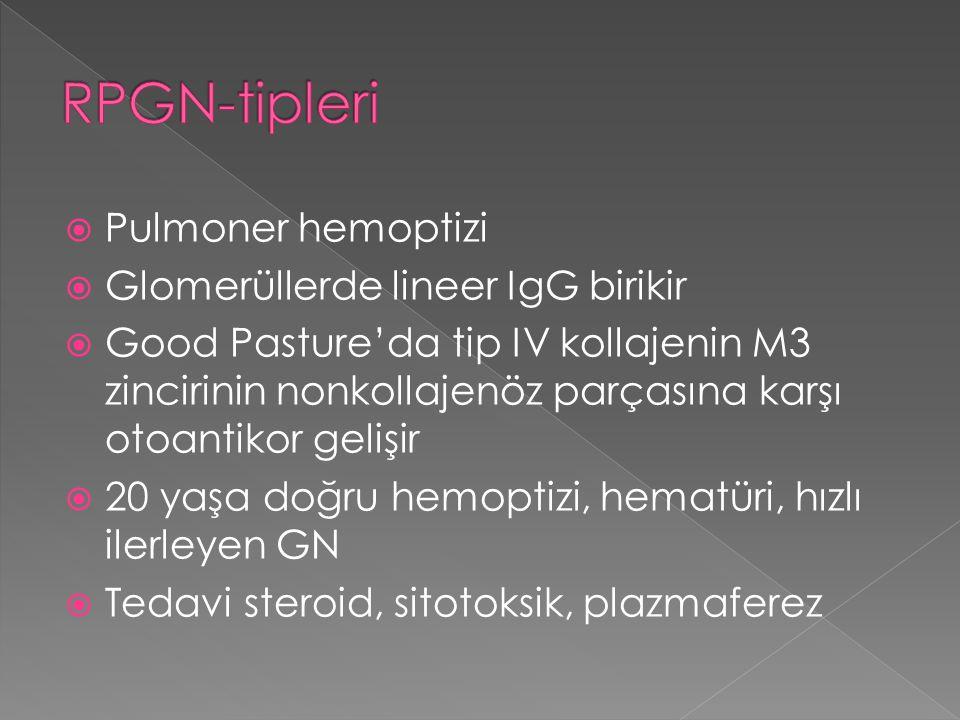 Pulmoner hemoptizi  Glomerüllerde lineer IgG birikir  Good Pasture'da tip IV kollajenin M3 zincirinin nonkollajenöz parçasına karşı otoantikor gel