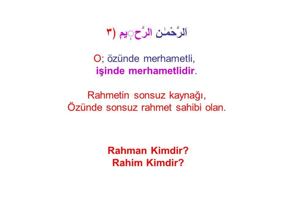 Er-Rahman Er-Rahman; Özünde Merhametli olan.Rahmetin kaynağı.