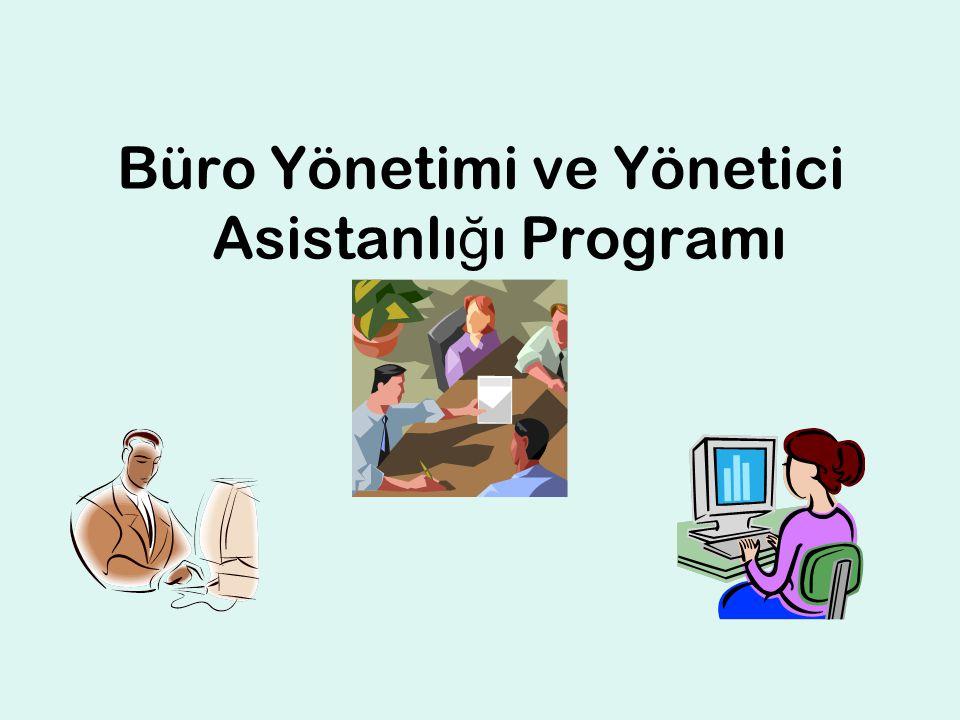 Büro Yönetimi ve Yönetici Asistanlı ğ ı Programı