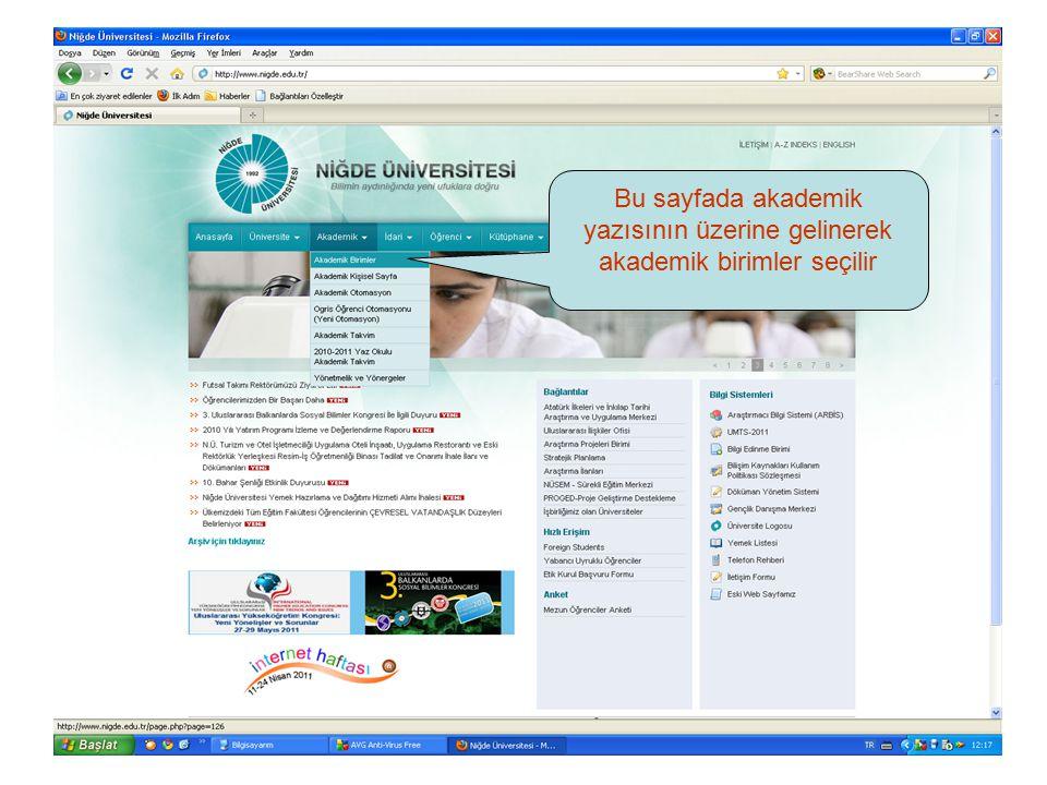 Bu sayfada akademik yazısının üzerine gelinerek akademik birimler seçilir