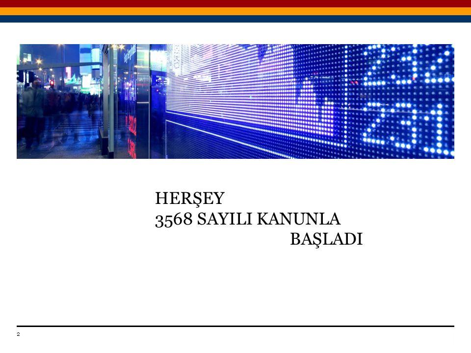 HERŞEY 3568 SAYILI KANUNLA BAŞLADI 2