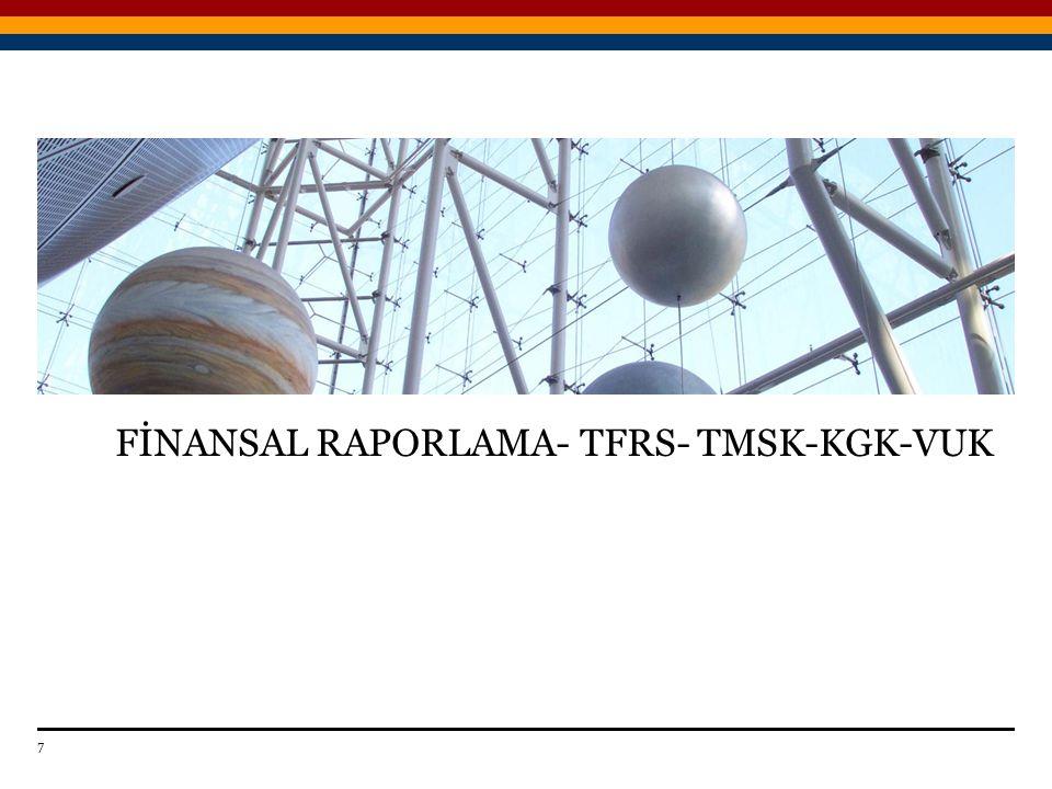 FİNANSAL RAPORLAMA- TFRS- TMSK-KGK-VUK Date 7 Titre de la présentation