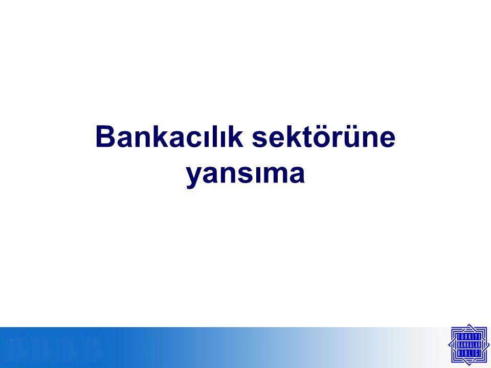 Bankacılık sektörüne yansıma