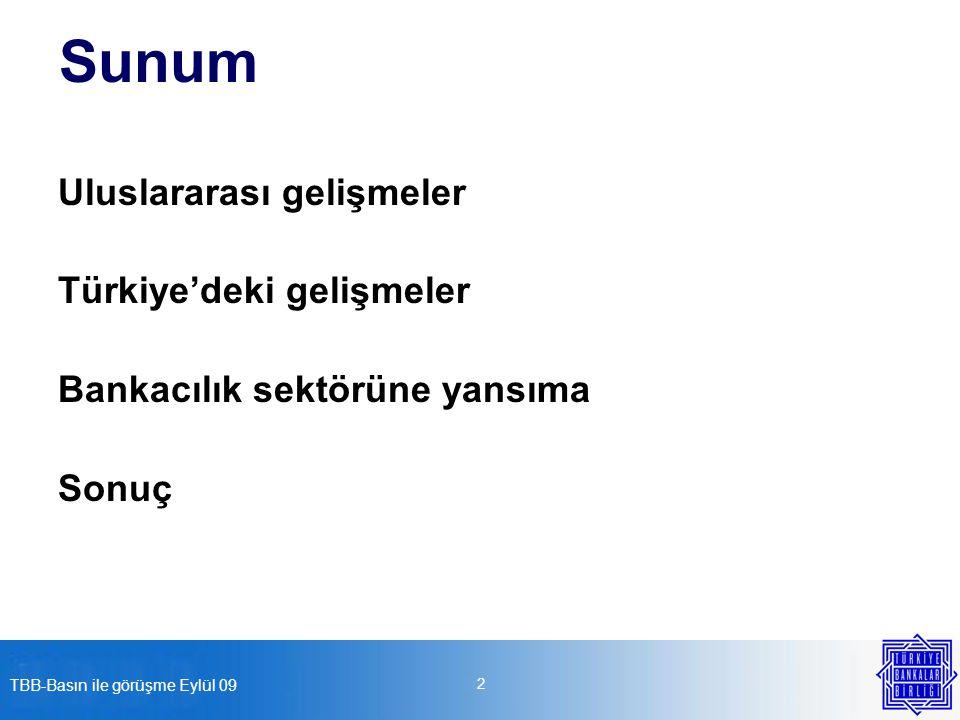 TBB-Basın ile görüşme Eylül 09 2 Sunum Uluslararası gelişmeler Türkiye'deki gelişmeler Bankacılık sektörüne yansıma Sonuç