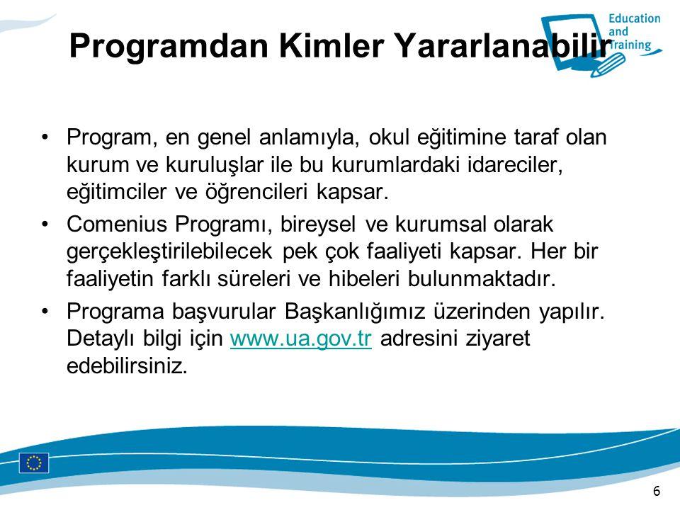 Programdan Kimler Yararlanabilir Program, en genel anlamıyla, okul eğitimine taraf olan kurum ve kuruluşlar ile bu kurumlardaki idareciler, eğitimcile