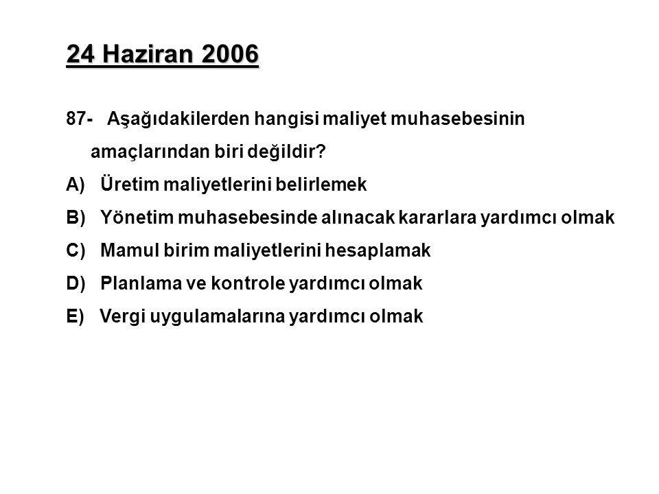 24 Haziran 2006 87- Aşağıdakilerden hangisi maliyet muhasebesinin amaçlarından biri değildir.