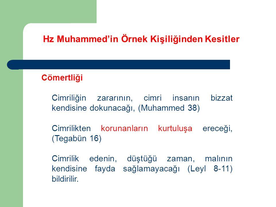 Hz Muhammed'in Örnek Kişiliğinden Kesitler Cömertliği Cimriliğin zararının, cimri insanın bizzat kendisine dokunacağı, (Muhammed 38) Cimrilikten korun
