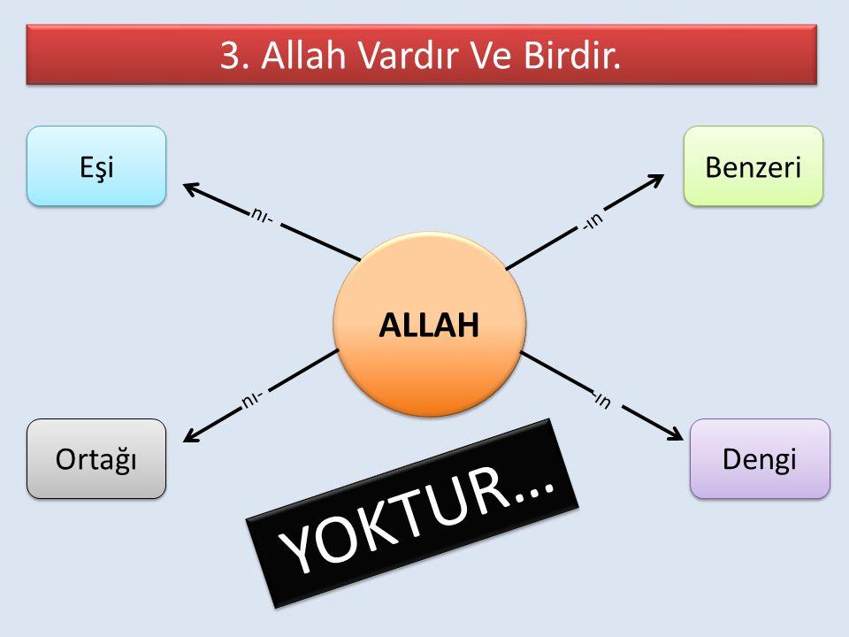 ALLAH nı- Eşi Ortağı Dengi Benzeri -ın nı- -ın YOKTUR… Y O K T U R …