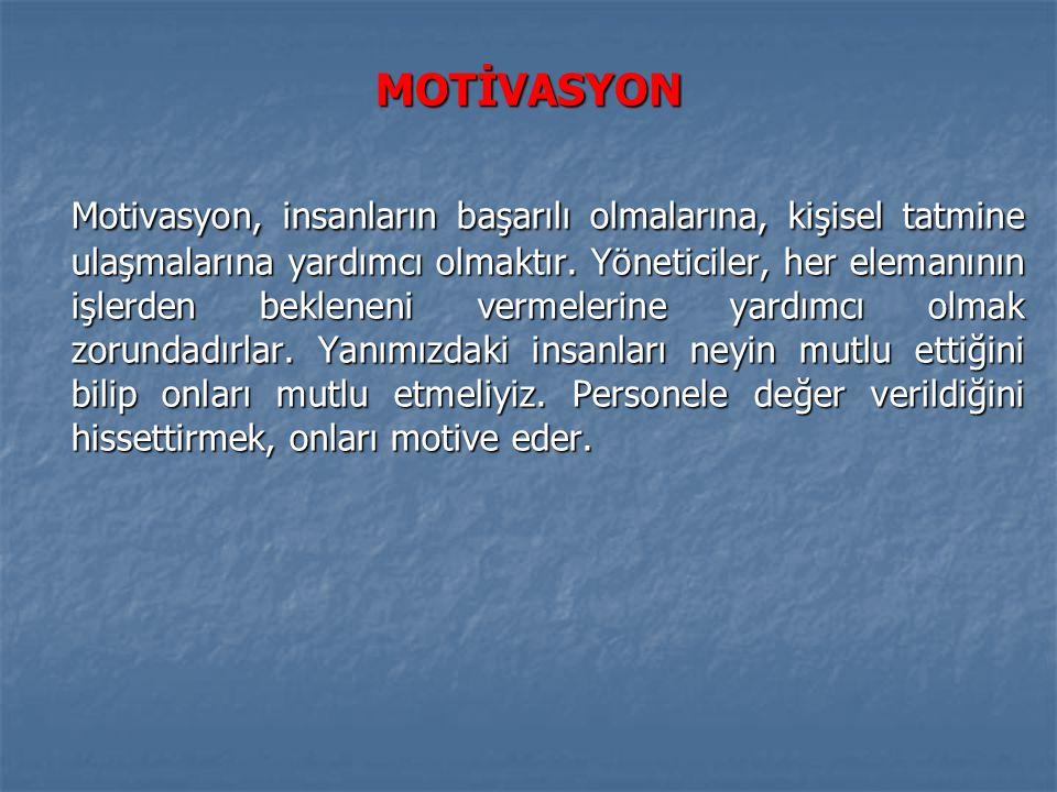 MOTİVASYON Motivasyon, insanların başarılı olmalarına, kişisel tatmine ulaşmalarına yardımcı olmaktır. Yöneticiler, her elemanının işlerden bekleneni