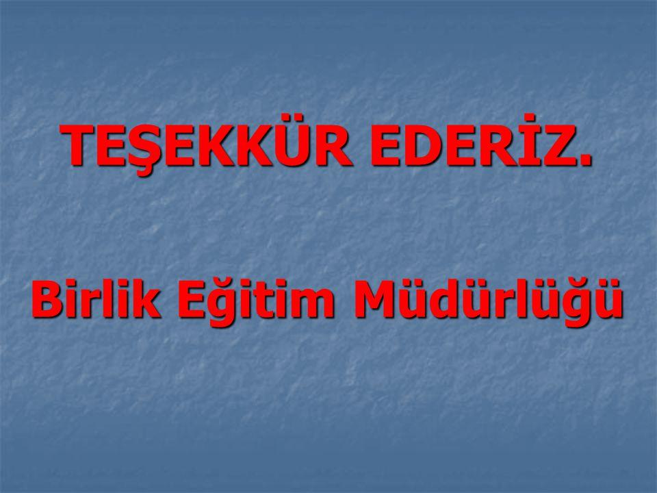 TEŞEKKÜR EDERİZ. Birlik Eğitim Müdürlüğü