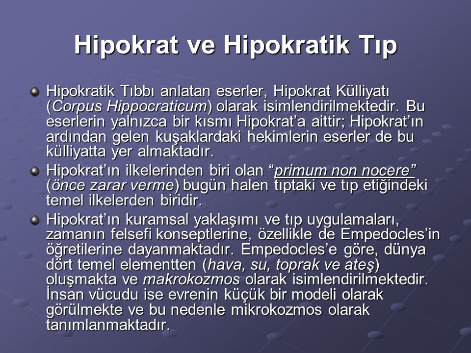 Hipokrat ve Hipokratik Tıp Hipokratik Tıbbı anlatan eserler, Hipokrat Külliyatı (Corpus Hippocraticum) olarak isimlendirilmektedir. Bu eserlerin yalnı