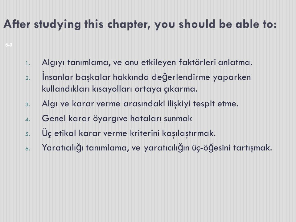 After studying this chapter, you should be able to: 5-3 1.