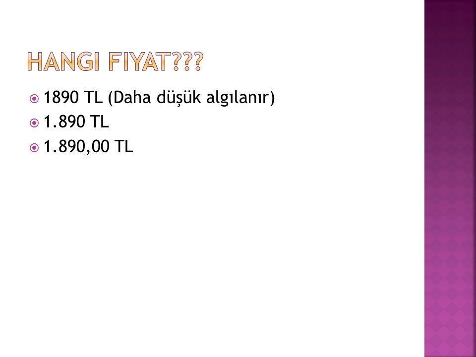  1890 TL (Daha düşük algılanır)  1.890 TL  1.890,00 TL