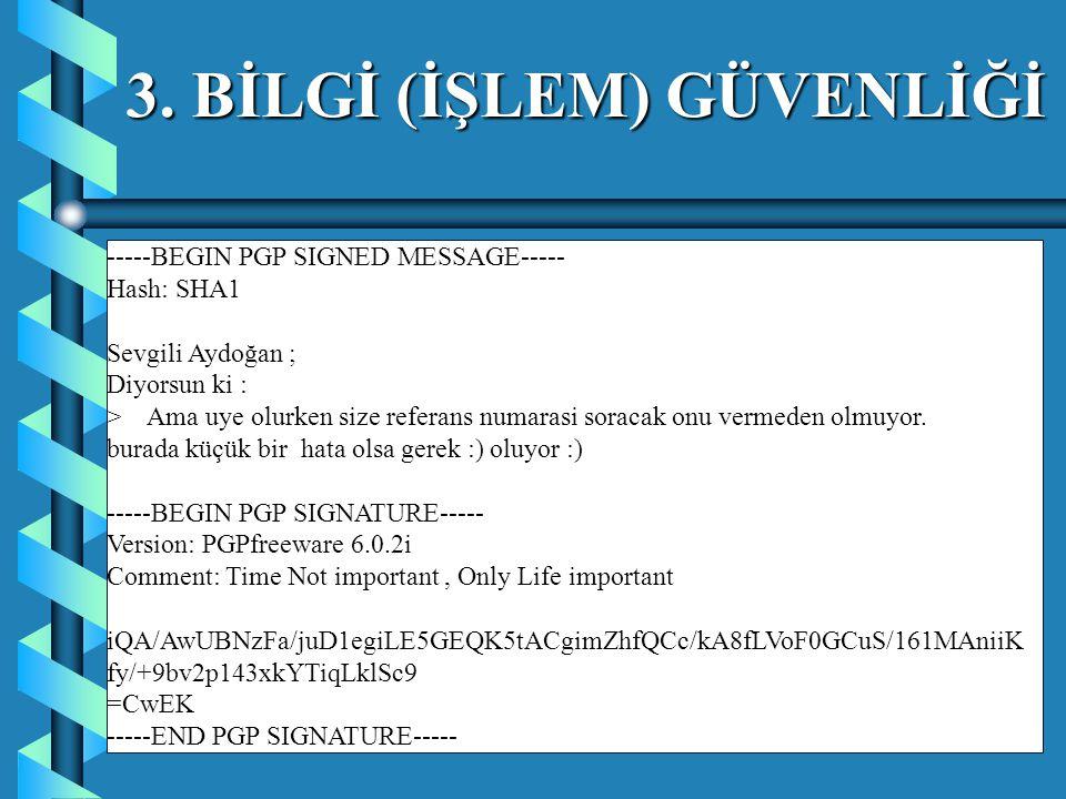 -----BEGIN PGP SIGNED MESSAGE----- Hash: SHA1 Sevgili Aydoğan ; Diyorsun ki : > Ama uye olurken size referans numarasi soracak onu vermeden olmuyor.