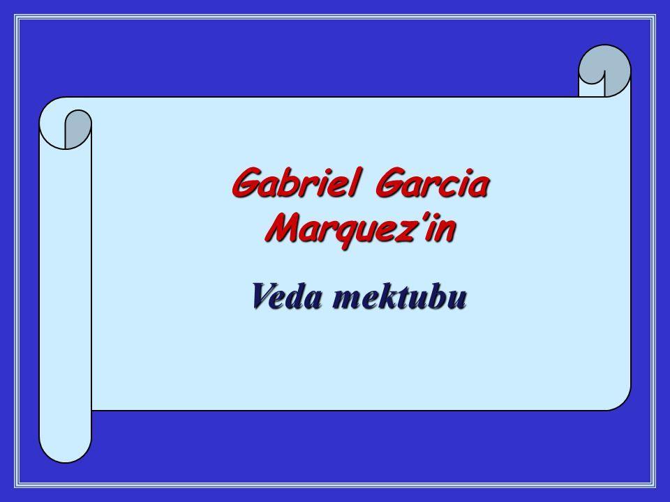 Gabriel Garcia Marquez'in Veda mektubu