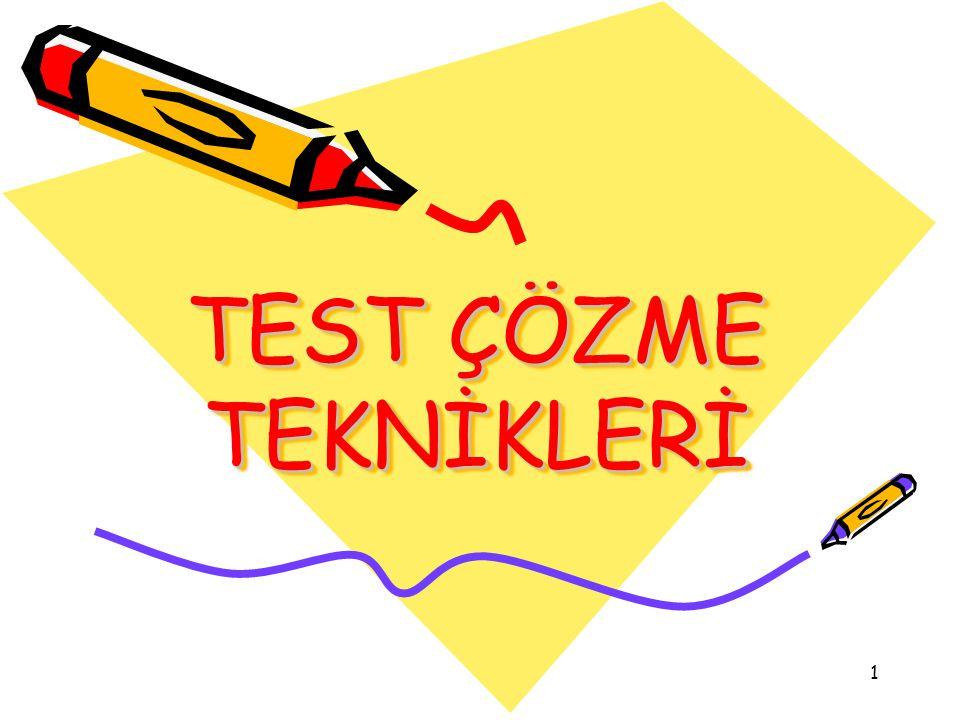 32 Testi iyi çözmek için sadece doğruları bilmek yeterli değildir.