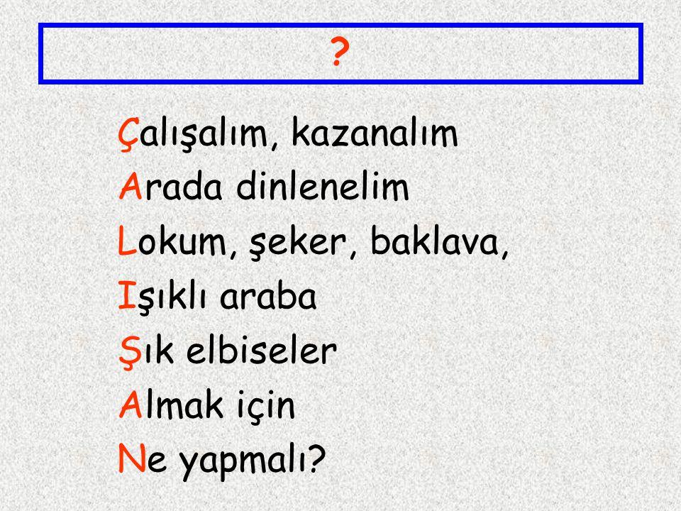 Şiiri dikkatlice okuyarak baş harflerinin alt alta nasıl sıralandığına bakalım. Çerçevedeki soru işareti yerine çıkan sözcüğü yazalım.