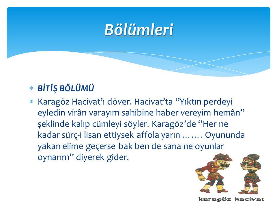  BİTİŞ BÖLÜMÜ  Karagöz Hacivat'ı döver.
