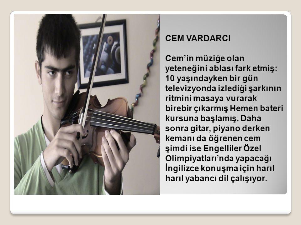 CEM VARDARCI Cem'in müziğe olan yeteneğini ablası fark etmiş: 10 yaşındayken bir gün televizyonda izlediği şarkının ritmini masaya vurarak birebir çık