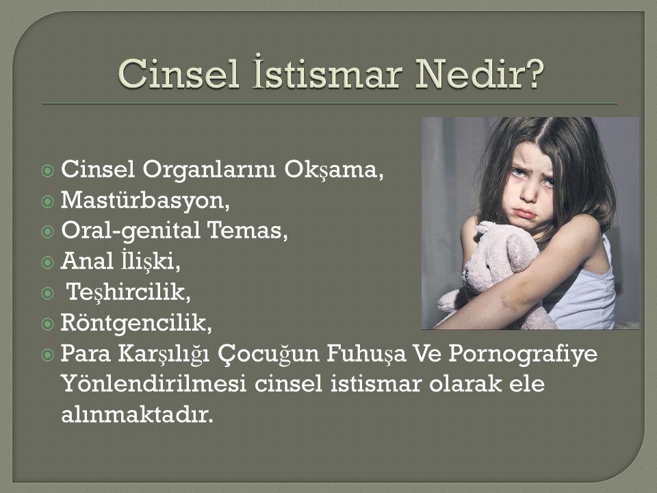  M İ T:Çocuklukta cinsel istismara pek rastlanmaz.