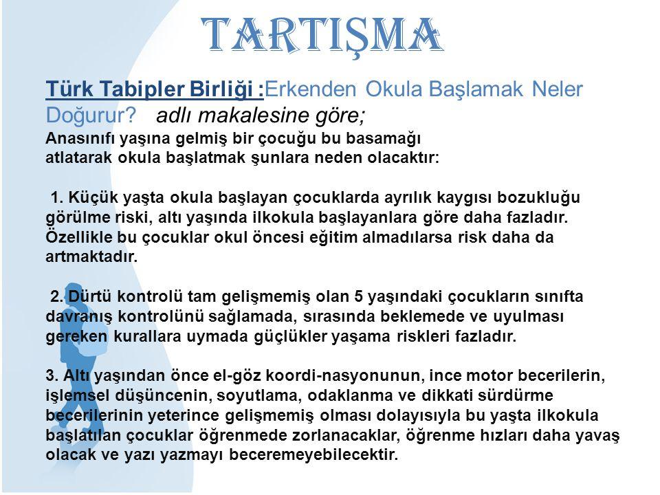 Türk Tabipler Birliği :Erkenden Okula Başlamak Neler Doğurur? adlı makalesine göre; Anasınıfı yaşına gelmiş bir çocuğu bu basamağı atlatarak okula baş
