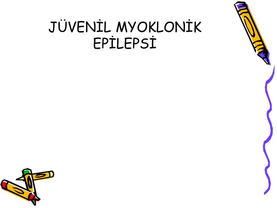 JÜVENİL MYOKLONİK EPİLEPSİ