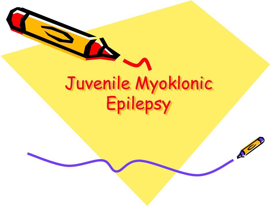 Juvenile Myoklonic Epilepsy