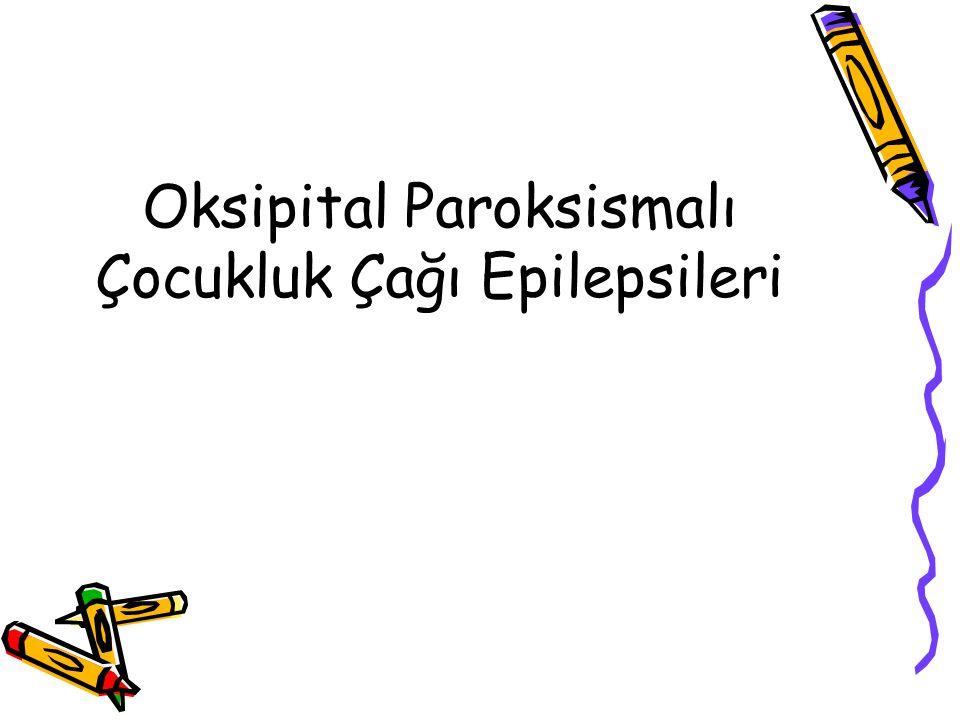 Oksipital Paroksismalı Çocukluk Çağı Epilepsileri