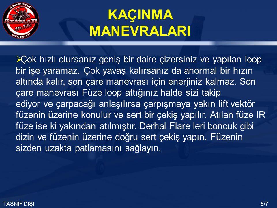 KAÇINMA MANEVRALARI TASNİF DIŞI6/7  Soldaki şekilde füze beem e alınmamış.