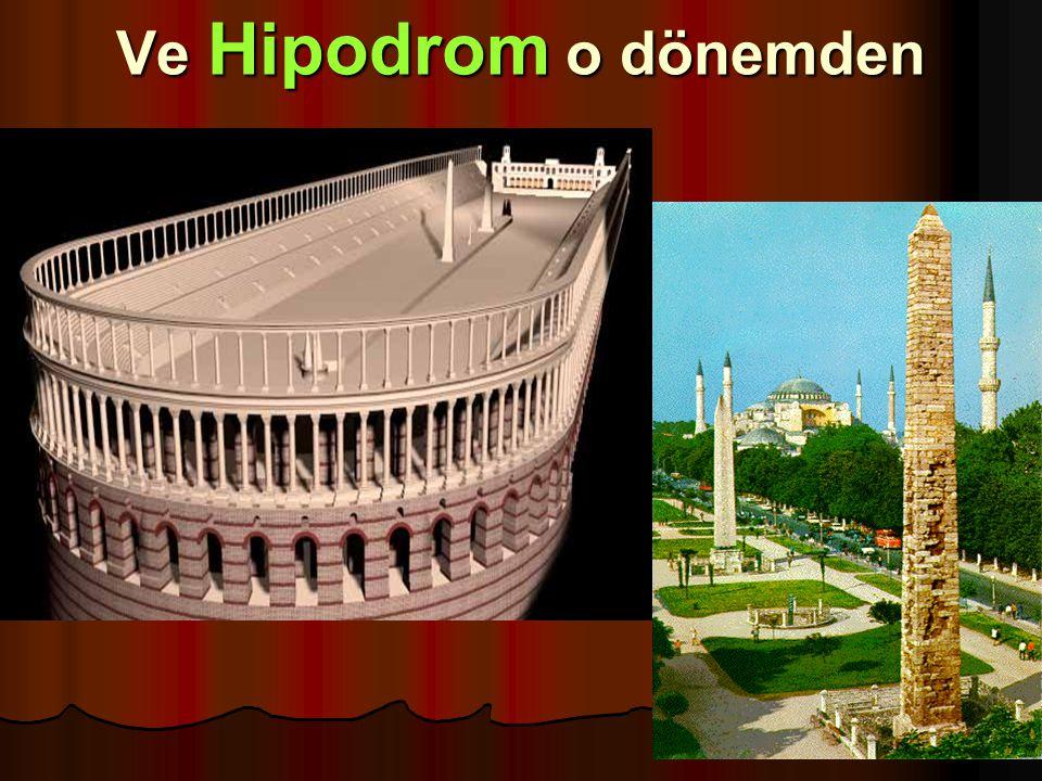 Ve Hipodrom o dönemden