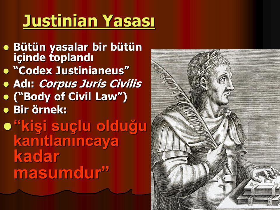 """Justinian Yasası Justinian Yasası Bütün yasalar bir bütün içinde toplandı Bütün yasalar bir bütün içinde toplandı """"Codex Justinianeus"""" """"Codex Justinia"""