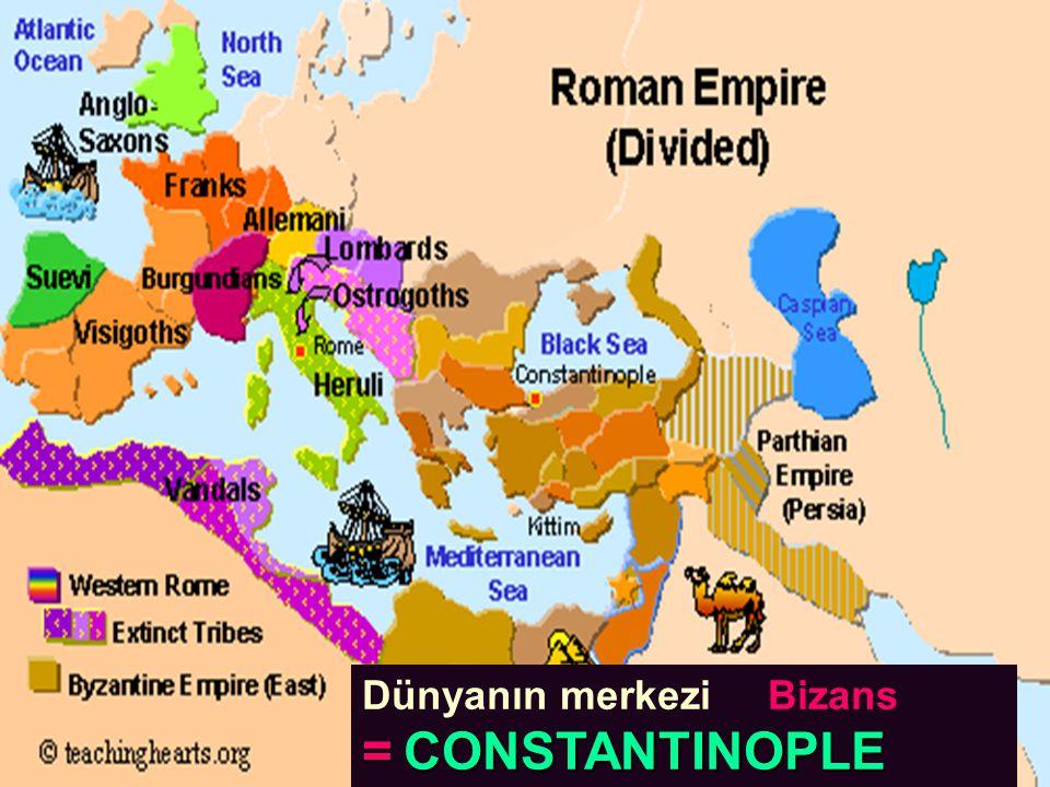 =CONSTANTINOPLE Dünyanın merkezi Bizans = CONSTANTINOPLE