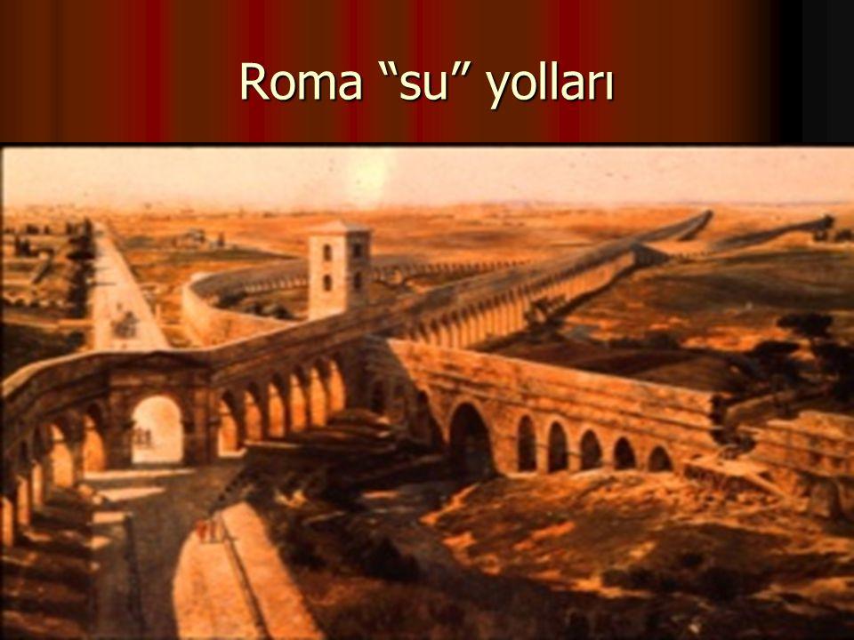 """Roma """"su"""" yolları"""