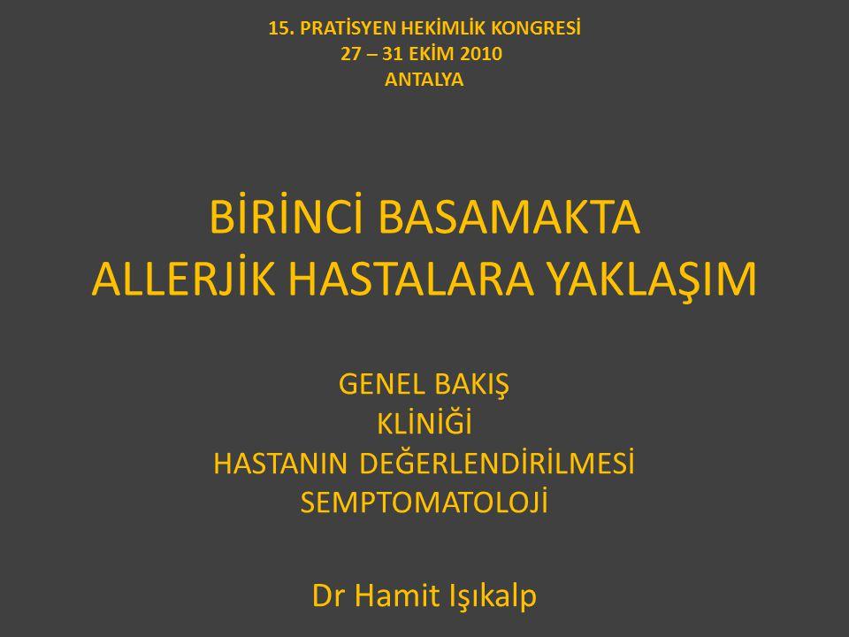 BİRİNCİ BASAMAKTA ALLERJİK HASTALARA YAKLAŞIM Dr Hamit Işıkalp 15.