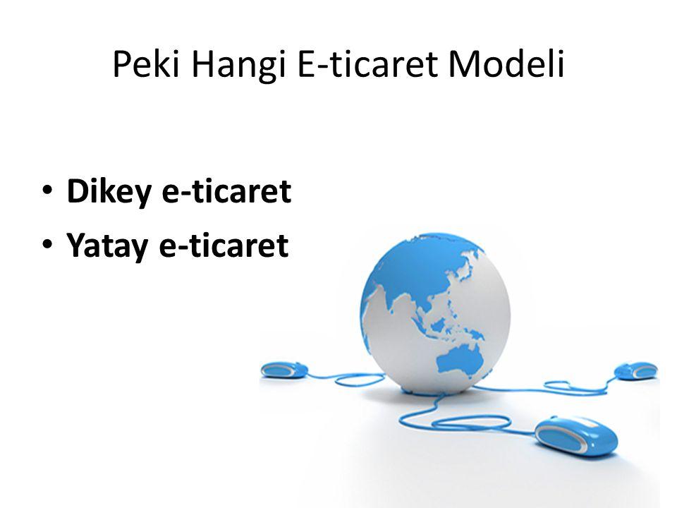 Peki Hangi E-ticaret Modeli Dikey e-ticaret Yatay e-ticaret