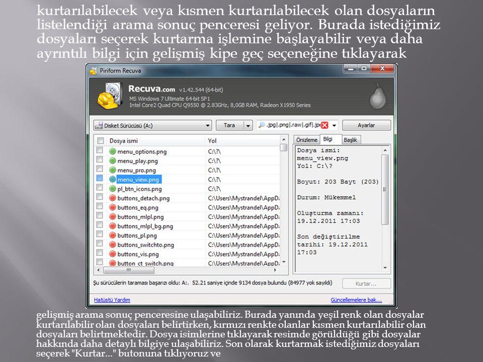 kurtarılabilecek veya kısmen kurtarılabilecek olan dosyaların listelendiği arama sonuç penceresi geliyor.