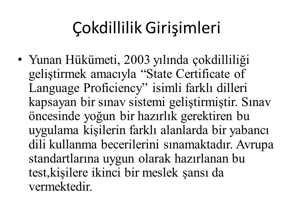 """Çokdillilik Girişimleri Yunan Hükümeti, 2003 yılında çokdilliliği geliştirmek amacıyla """"State Certificate of Language Proficiency"""" isimli farklı dille"""
