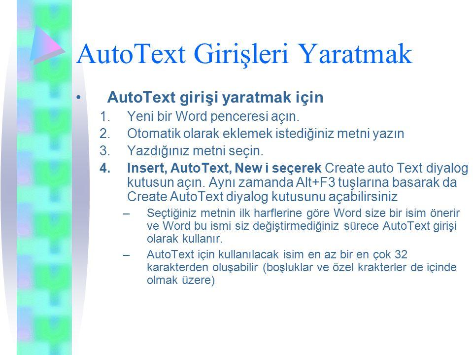 AutoText Girişleri Yaratmak AutoText girişi yaratmak için 1.Yeni bir Word penceresi açın.