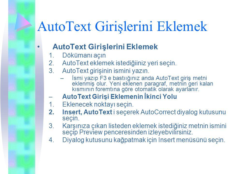 AutoText Girişlerini Eklemek 1.Dökümanı açın 2.AutoText eklemek istediğiiniz yeri seçin.